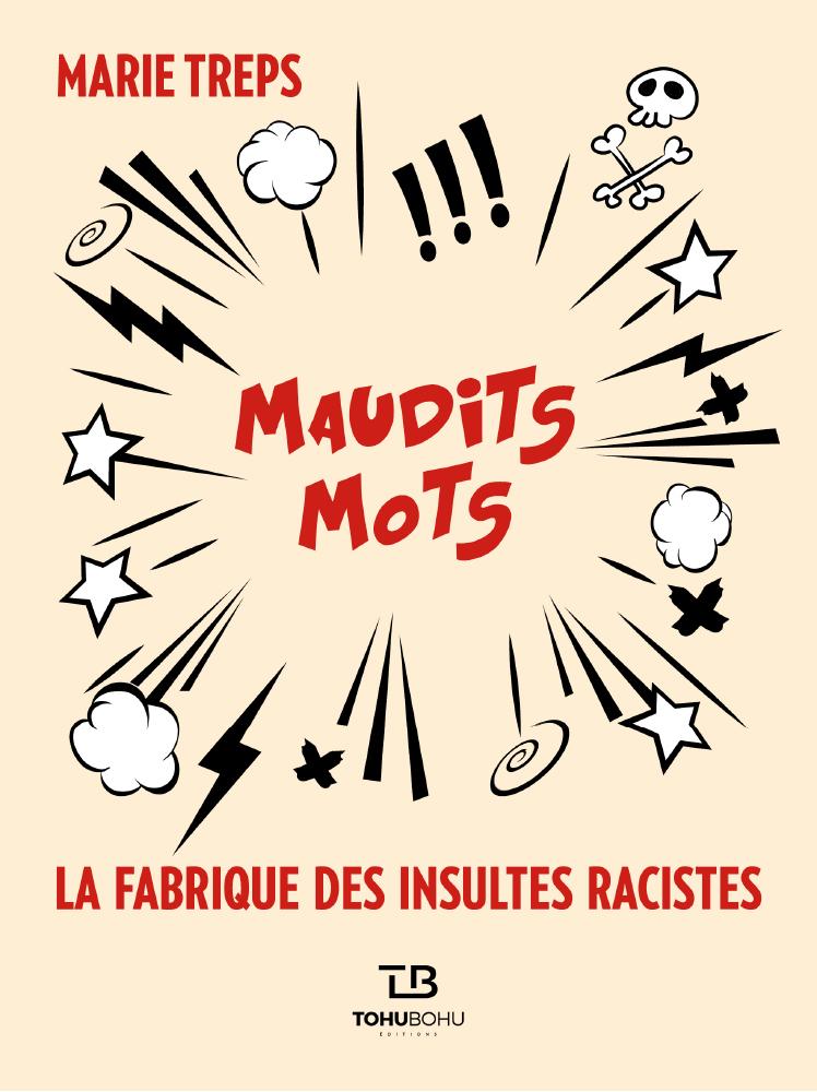 """Résultat de recherche d'images pour """"Maudits Mots. La fabrique des insultes racistes, Marie Treps"""""""