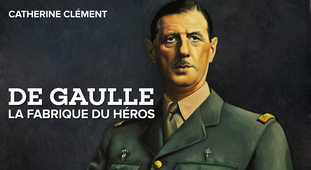Visuel de l'ouvrage De Gaulle, la fabrique du héros