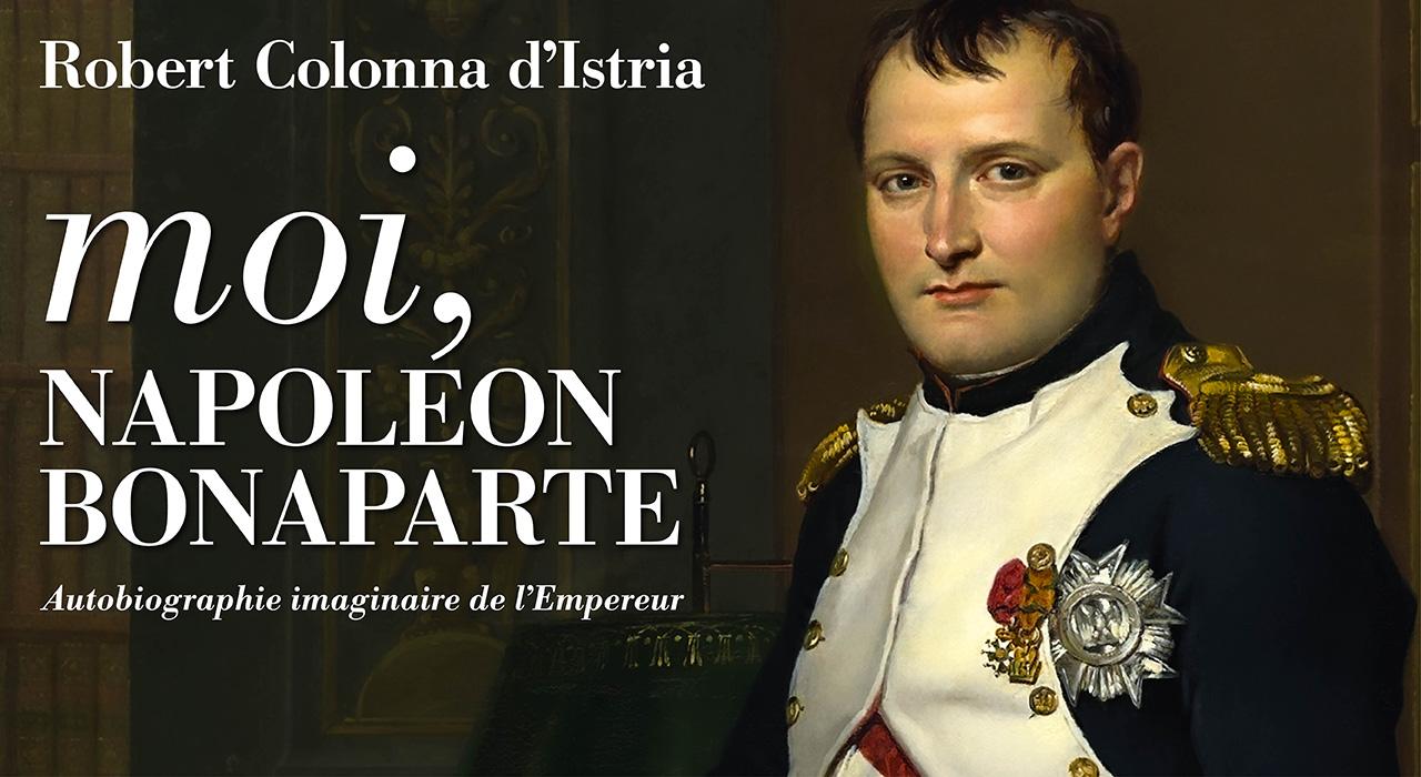Visuel de l'ouvrage Moi, Napoléon Bonaparte
