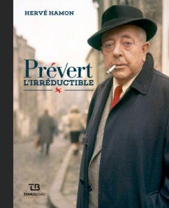 Couverture de l'ouvrage Prévert l'irréductible