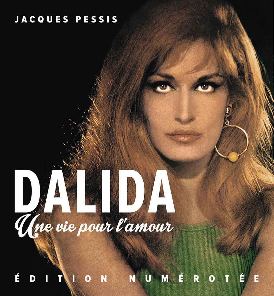 Couverture de l'ouvrage Dalida, une vie pour l'amour édition numérotée et signée par l'auteur