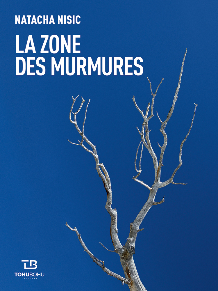 Couverture de l'ouvrage La Zone des murmures, de Natacha Nisic