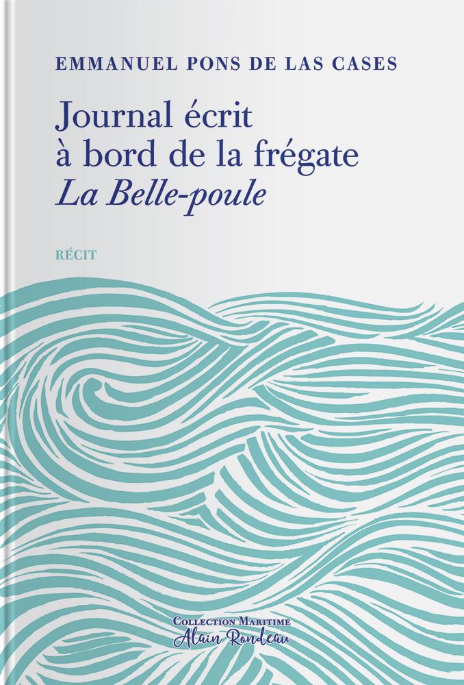 Couverture de l'ouvrage Journal écrit à bord de la frégate la Belle Poule