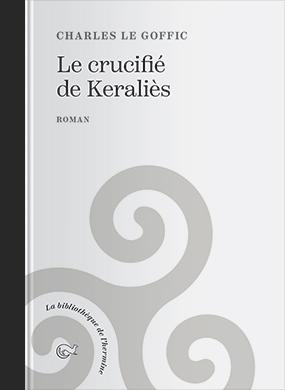Couverture de l'ouvrage le Crucifié de Keraliès