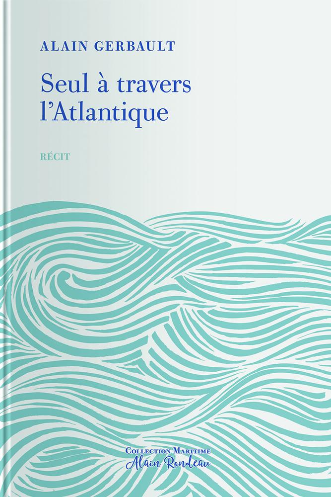 Couverture de l'ouvrage Seul à travers l'Atlantique