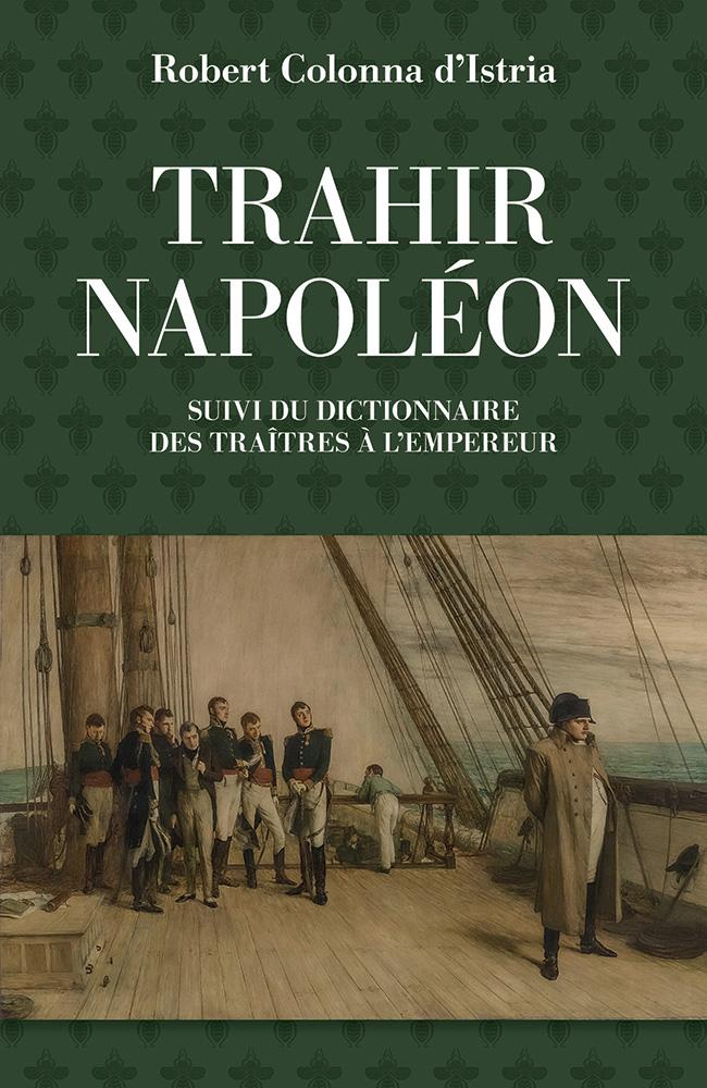 Couverture de l'ouvrage Trahir Napoléon